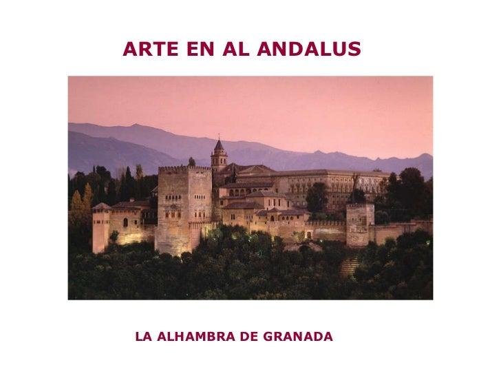 LA ALHAMBRA DE GRANADA ARTE EN AL ANDALUS