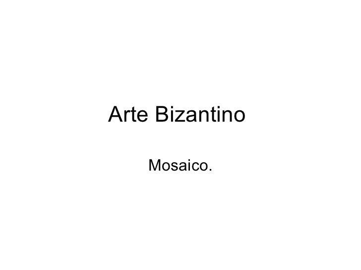Arte Bizantino Mosaico.