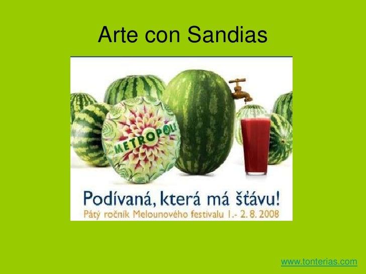 Arte con Sandias<br />www.tonterias.com<br />