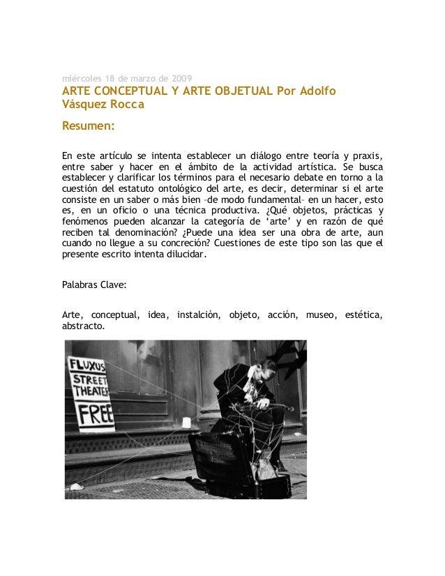 Filosofía y Arte Contemporáneo miércoles 18 de marzo de 2009 ARTE CONCEPTUAL Y ARTE OBJETUAL Por Adolfo Vásquez Rocca Resu...