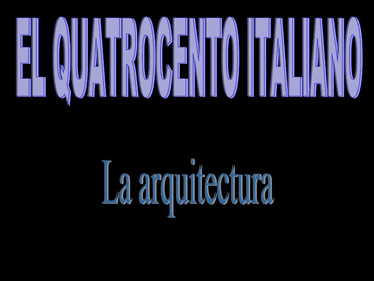 EL QUATROCENTO ITALIANO La arquitectura