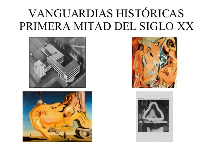 VANGUARDIAS HISTÓRICAS PRIMERA MITAD DEL SIGLO XX
