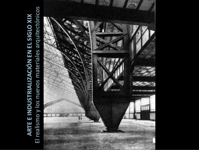 ARTEEINDUSTRIALIZACIÓNENELSIGLOXIX Elrealismoylosnuevosmaterialesarquitectónicos