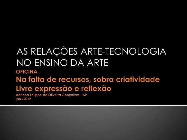 AS RELAÇÕES ARTE-TECNOLOGIANO ENSINO DA ARTE