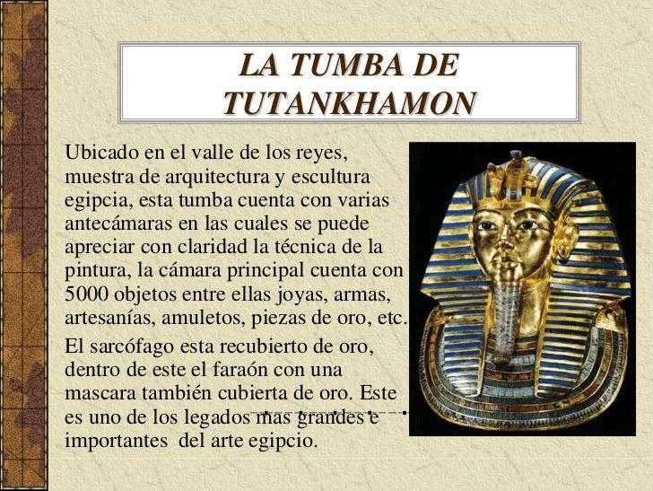 LA TUMBA DE                   TUTANKHAMON Ubicado en el valle de los reyes, muestra de arquitectura y escultura egipcia, e...