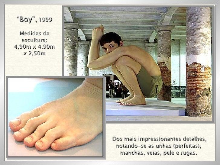 """Dos mais impressionantes detalhes, notando-se as unhas (perfeitas),  manchas, veias, pele e rugas.  """" Boy"""",  1999 Medidas ..."""