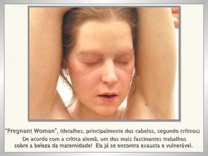 De acordo com a crítica alemã, um dos mais fascinantes trabalhos sobre a beleza da maternidade!  Ela já se encontra exaust...
