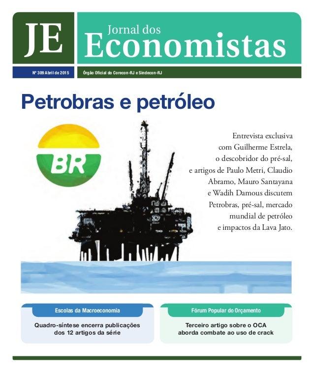 Nº 309 Abril de 2015 Órgão Oficial do Corecon-Rj e Sindecon-Rj Escolas da Macroeconomia Quadro-síntese encerra publicações...