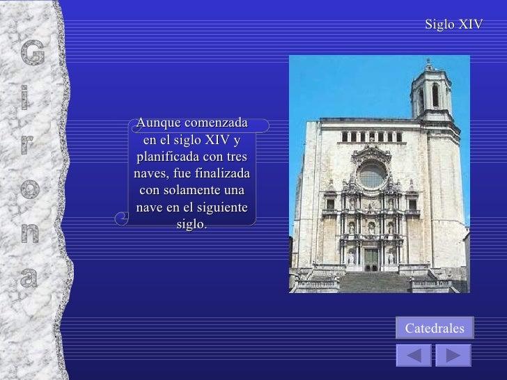 Aunque comenzada en el siglo XIV y planificada con tres naves, fue finalizada con solamente una nave en el siguiente siglo...