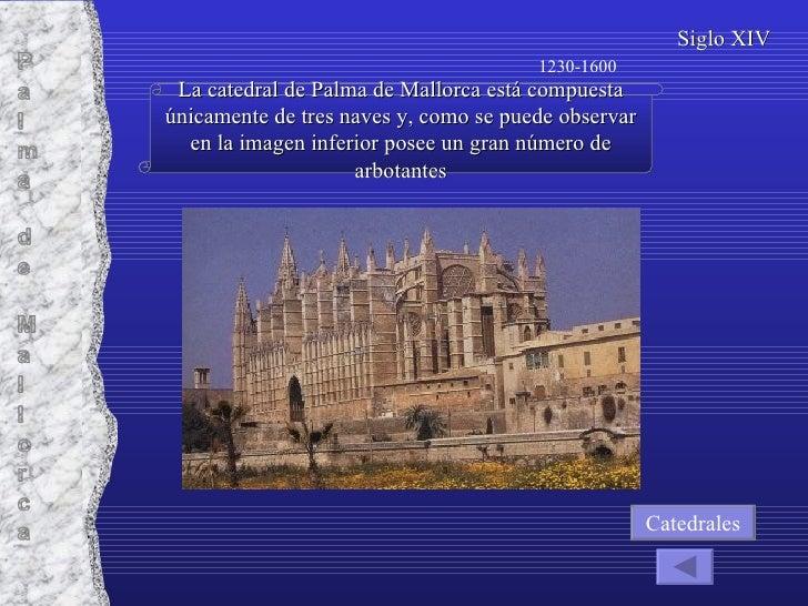 La catedral de Palma de Mallorca está compuesta únicamente de tres naves y, como se puede observar en la imagen inferior p...