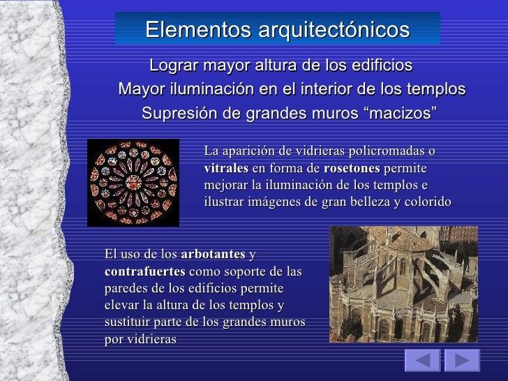 """Lograr mayor altura de los edificios Mayor iluminación en el interior de los templos Supresión de grandes muros """"macizos"""" ..."""