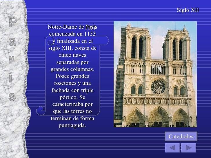 Notre-Dame de París comenzada en 1153 y finalizada en el siglo XIII, consta de cinco naves separadas por grandes columnas....