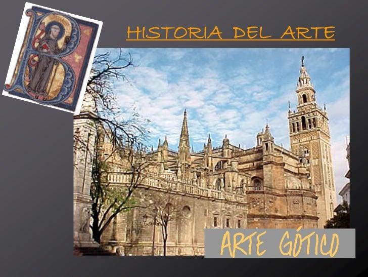 HISTORIA DEL ARTE            ARTE GÓTICO