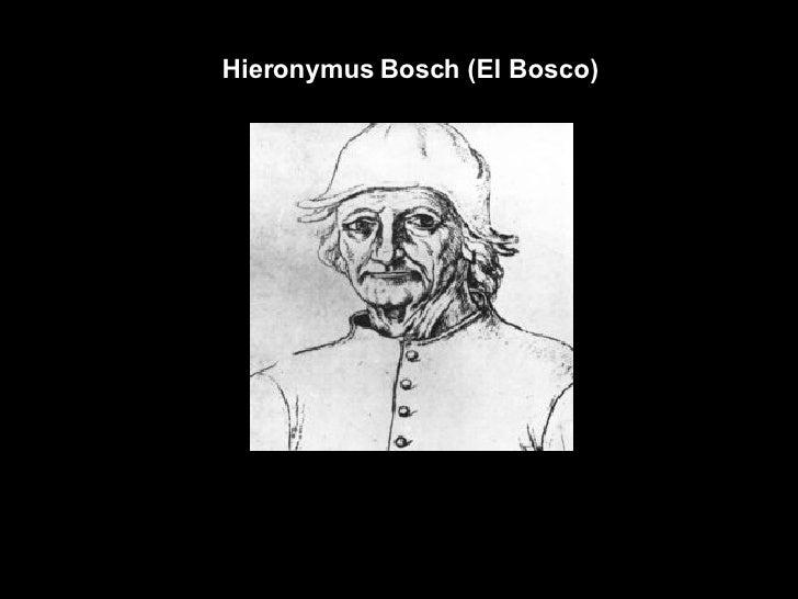 Hieronymus Bosch (El Bosco)