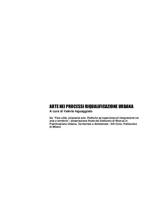 """ARTE NEI PROCESSI RIQUALIFICAZIONE URBANA  A cura di Valeria Inguaggiato  Da """"Fare città, chiamarla arte. Politiche ed esp..."""