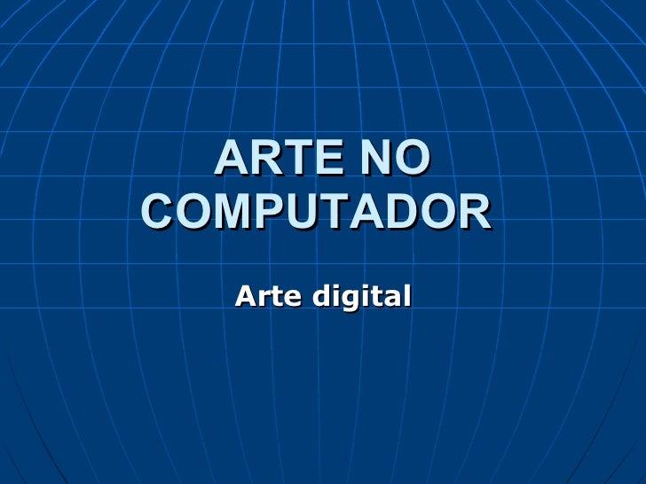 ARTE NO COMPUTADOR   Arte digital
