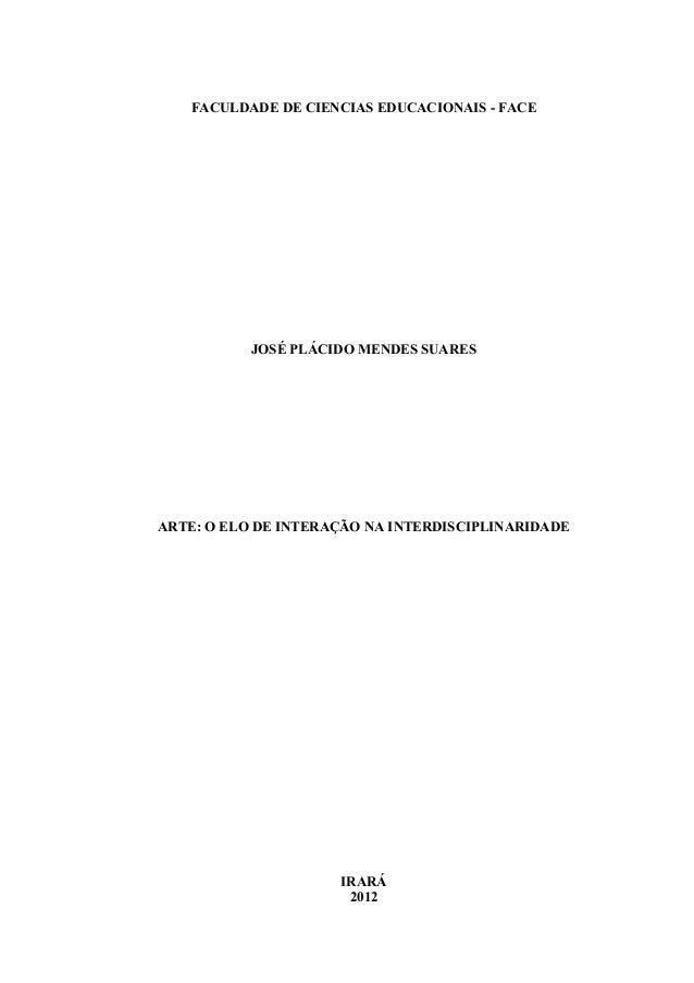 FACULDADE DE CIENCIAS EDUCACIONAIS - FACE           JOSÉ PLÁCIDO MENDES SUARESARTE: O ELO DE INTERAÇÃO NA INTERDISCIPLINAR...