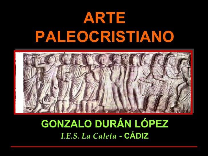 ARTE PALEOCRISTIANO GONZALO DURÁN LÓPEZ I.E.S. La Caleta  - CÁDIZ