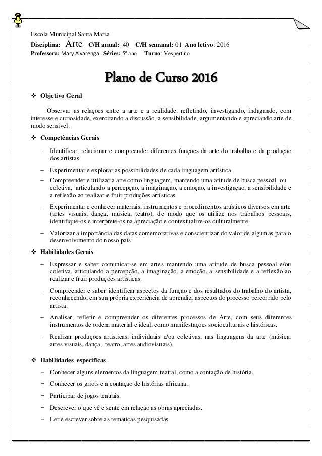 Escola Municipal Santa Maria Disciplina: Arte C/H anual: 40 C/H semanal: 01 Ano letivo: 2016 Professora: Mary Alvarenga Sé...