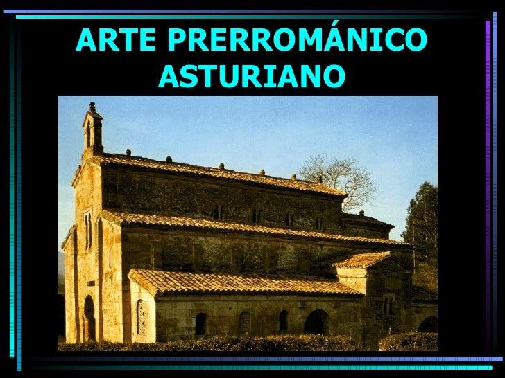 ARTE PRERROMÁNICO ASTURIANO