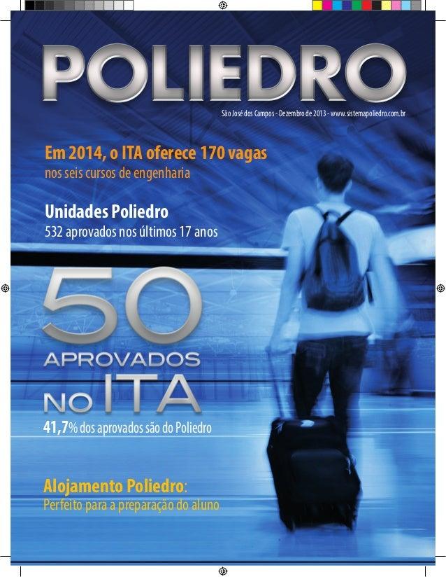 São José dos Campos - Dezembro de 2013 - www.sistemapoliedro.com.br  Em 2014, o ITA oferece 170 vagas nos seis cursos de e...