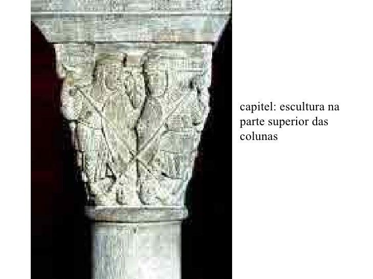 capitel: escultura na parte superior das colunas