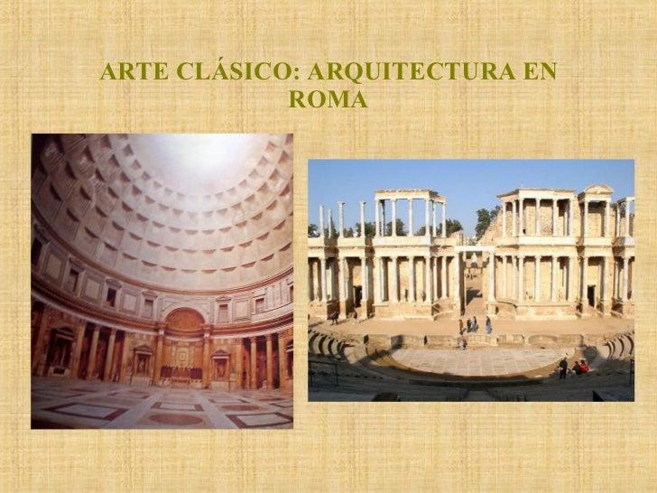 ARTE CLÁSICO: ARQUITECTURA EN ROMA