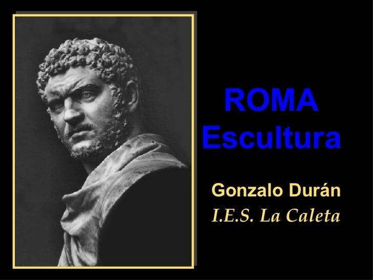 ROMA Escultura Gonzalo Durán I.E.S. La Caleta