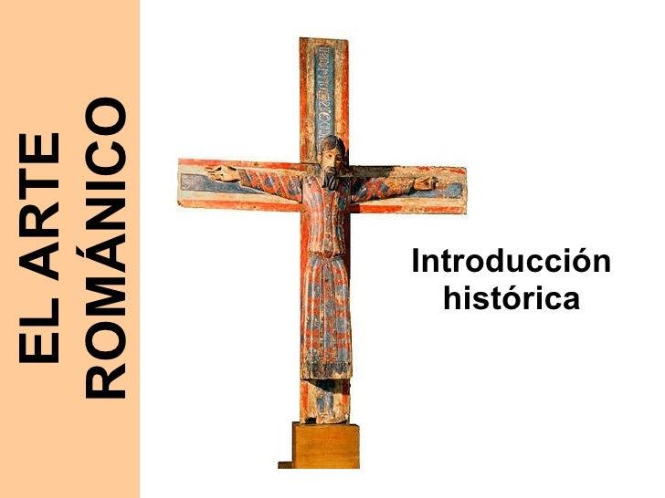 Introducción histórica EL ARTE ROMÁNICO