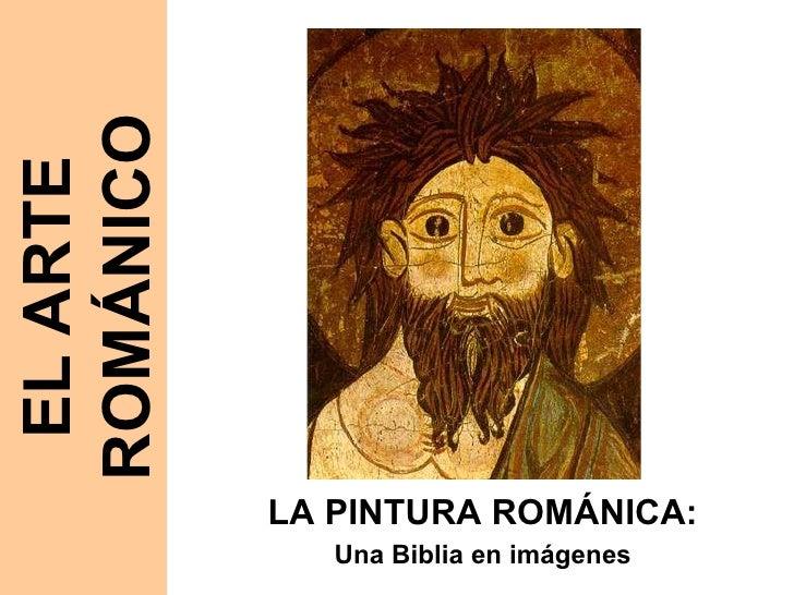 LA PINTURA ROMÁNICA: Una Biblia en imágenes EL ARTE ROMÁNICO