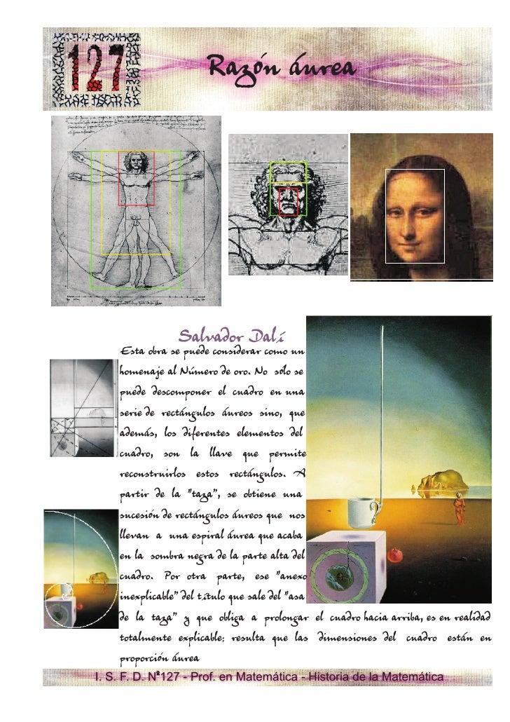 Razón áurea                    Salvador Dalí     Esta obra se puede considerar como un     homenaje al Número de oro. No s...