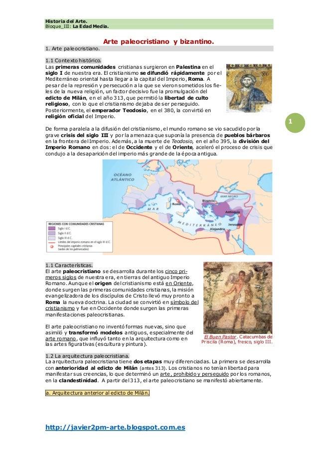 Historia del Arte. Bloque_III: La Edad Media. http://javier2pm-arte.blogspot.com.es 1 Arte paleocristiano y bizantino. 1. ...