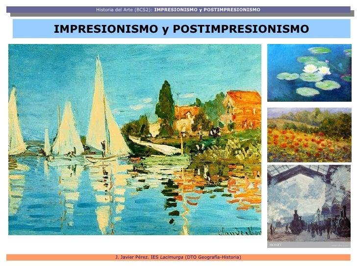 Historia del Arte (BCS2): IMPRESIONISMO y POSTIMPRESIONISMO      Historia del Arte (BCS2): IMPRESIONISMO y POSTIMPRESIONIS...