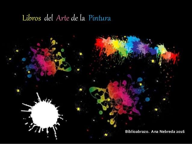 Libros del Arte de la Pintura Biblioabrazo. Ana Nebreda 2016