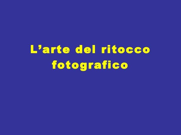 L'arte del ritocco fotografico