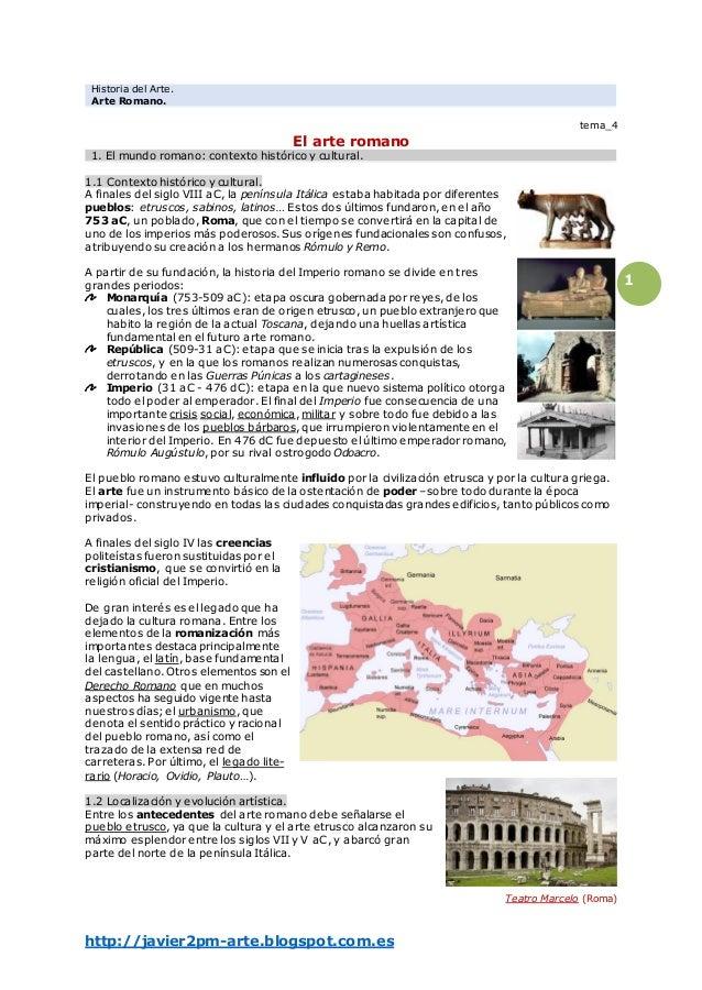 Historia del Arte. Arte Romano. http://javier2pm-arte.blogspot.com.es 1 tema_4 El arte romano 1. El mundo romano: contexto...