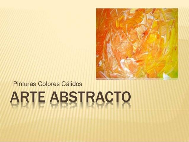ARTE ABSTRACTO Pinturas Colores Cálidos