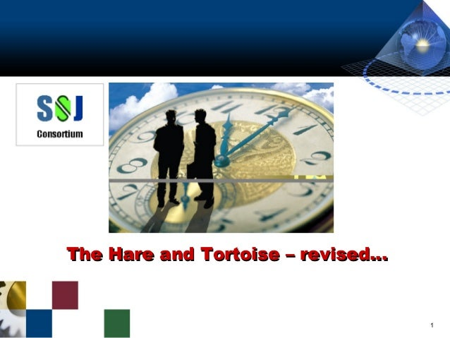 The Hare and Tortoise – revised…  1