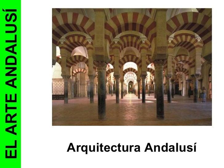 EL ARTE ANDALUSÍ                   Arquitectura Andalusí