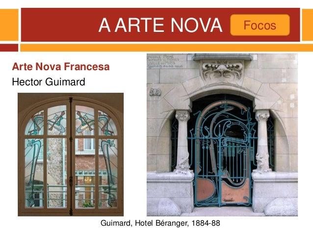 A ARTE NOVA Arte Nova Francesa Hector Guimard Focos Guimard, Hotel Béranger, 1884-88