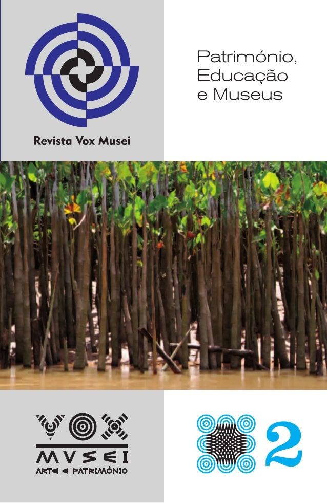 Revista VOX MUSEI: arte e património  Relações públicas: Isabel Nunes  Volume 1, Número 2, julho-dezembro  Logística: Lurd...