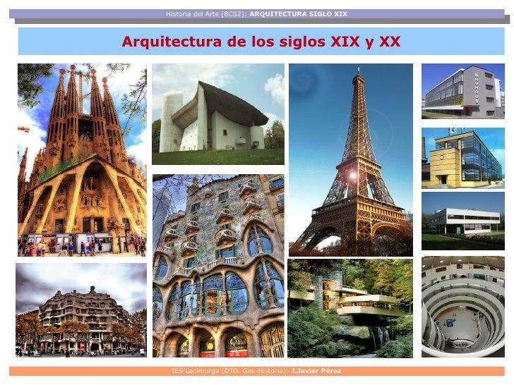 Historia del Arte (BCS2): ARQUITECTURA SIGLO XIX      Historia del Arte (BCS2): ARQUITECTURA SIGLO XIXArquitectura de los ...