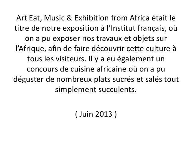 Art Eat, Music & Exhibition from Africa était le titre de notre exposition à l'Institut français, où on a pu exposer nos t...