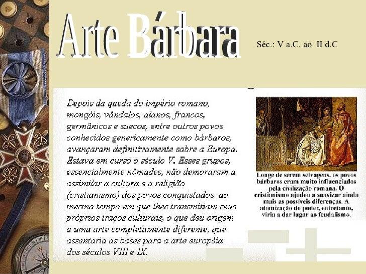 Arte Bárbara Séc.: V a.C. ao  II d.C