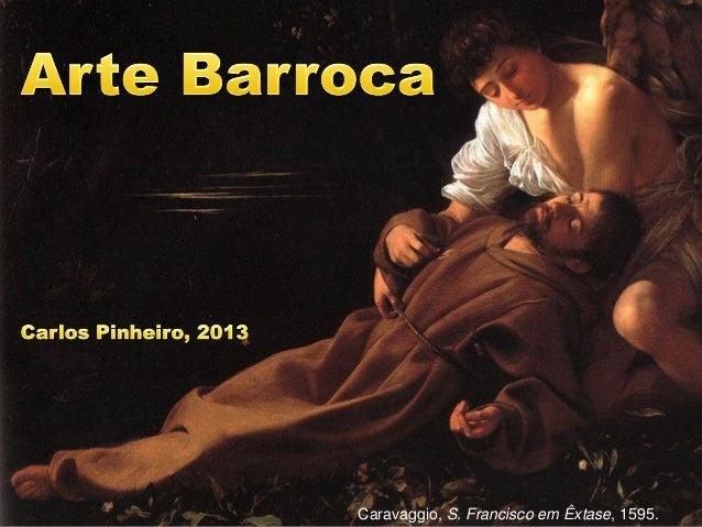 Caravaggio, S. Francisco em Êxtase, 1595.