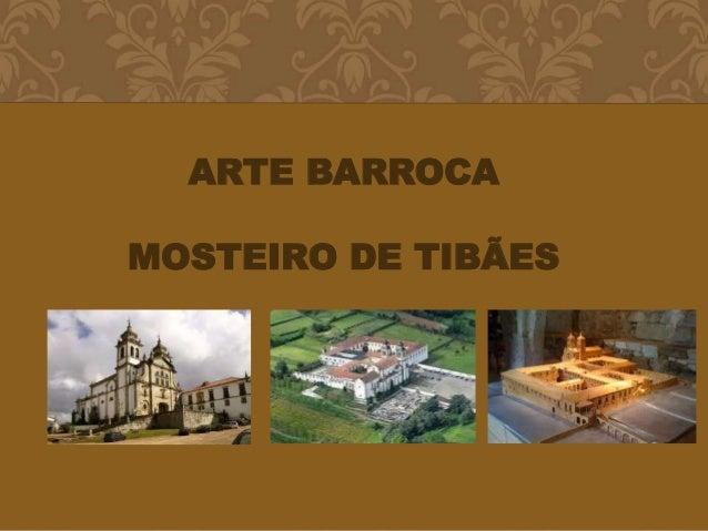 ARTE BARROCA MOSTEIRO DE TIBÃES