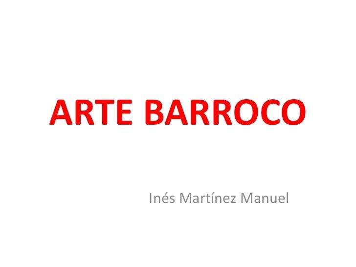 ARTE BARROCO    Inés Martínez Manuel