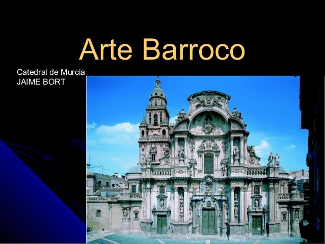 Arte BarrocoArte Barroco Catedral de Murcia JAIME BORT