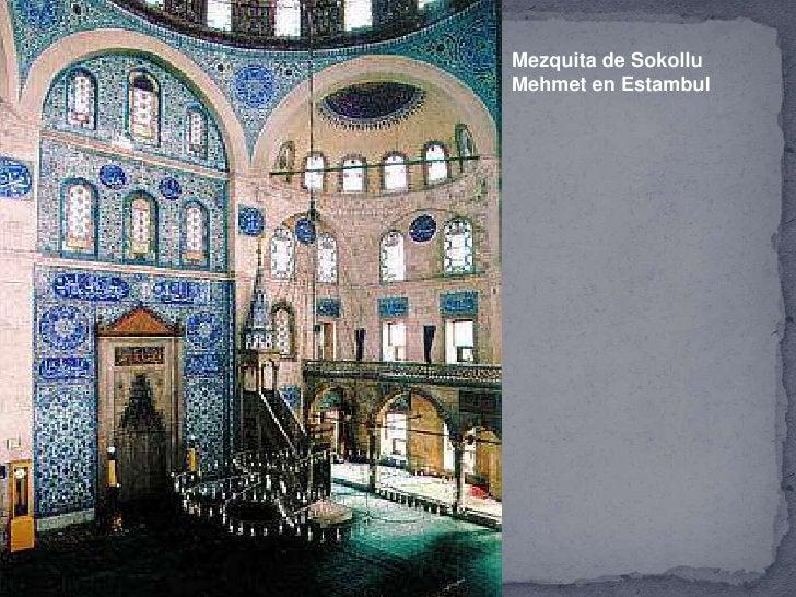 Ejemplos más destacados:  Siglo VI:   Iglesia de Santa Sofía de Constantinopla   Iglesia de los santos Sergio y Baco   Ig...