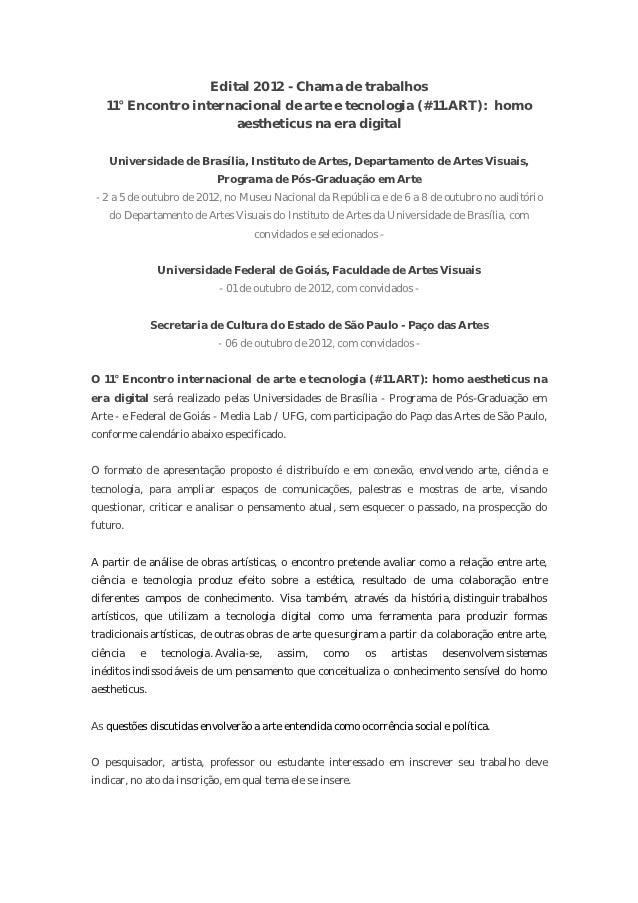 Edital 2012 - Chama de trabalhos   11° Encontro internacional de arte e tecnologia (#11.ART): homo                       a...